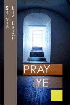 Pray ye!