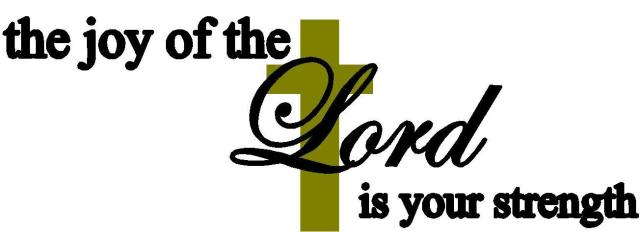 the_joy_of_the_lord_is_your_strength