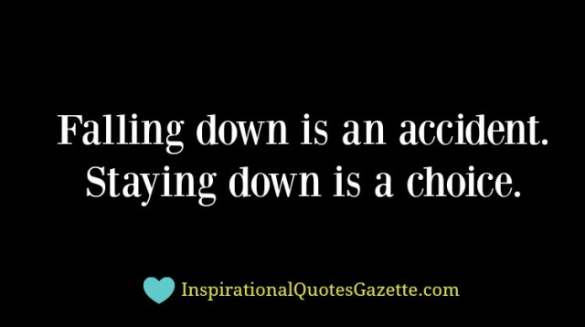 falling-down-is-an-accident-staying-down-is-a-choice-2
